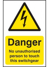No Unauthorised Person to Touch this Switchgear