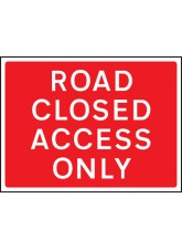 Road Closed Access Only - Class RA1 - 600 x 450mm
